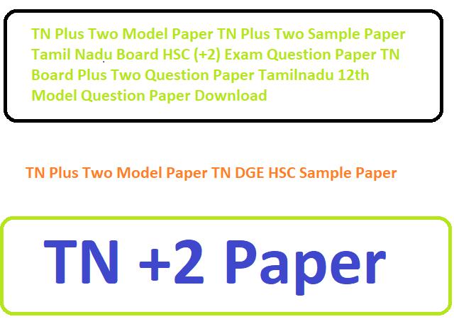 TN Plus Two Model Paper TN DGE HSC Sample Paper