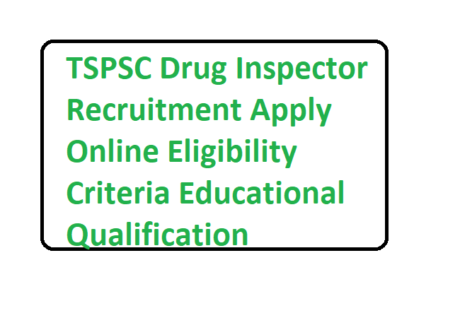 TSPSC Drug Inspector Recruitment 2020 Apply Online Eligibility Criteria Educational Qualification