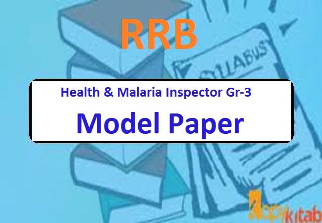 RRB Health & Malaria Inspector Gr-3 Model Paper 2020 Exam Pattern