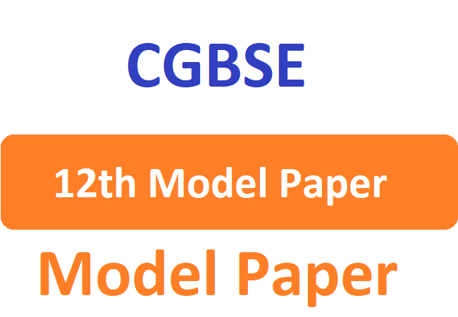 CGBSE 12th Syllabus 2020 CG 12th Text Books PDF 2020 CG XII Blueprint Model Question Paper 2020