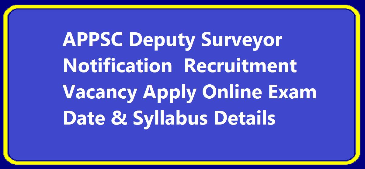 APPSC Deputy Surveyor Notification 2020 Recruitment Vacancy Apply Online Exam Date & Syllabus Details