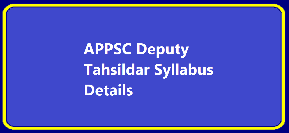 APPSC Deputy Tahsildar Notification 2020 Recruitment Vacancy Apply Online Exam Date & Syllabus Details