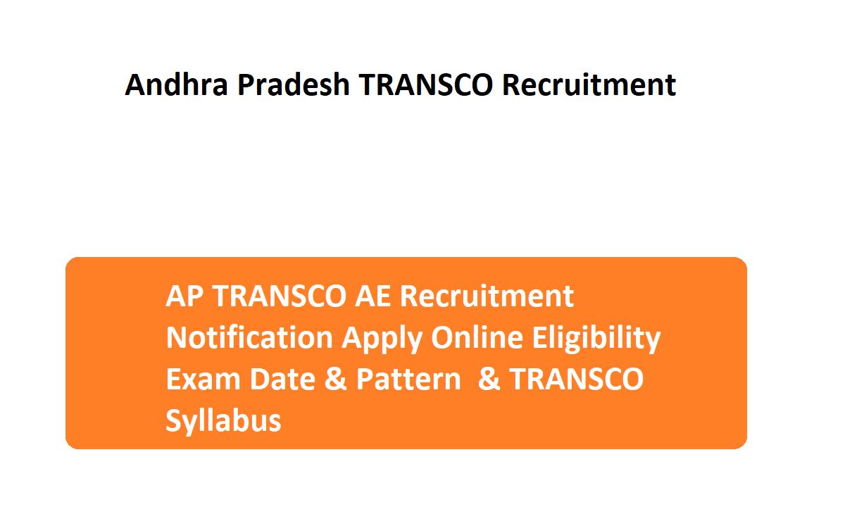 AP TRANSCO AE Recruitment 2020 Notification Apply Online Eligibility Exam Date & Pattern 2020 & TRANSCO Syllabus