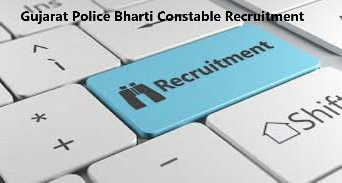 Gujarat Police Bharti Constable Recruitment