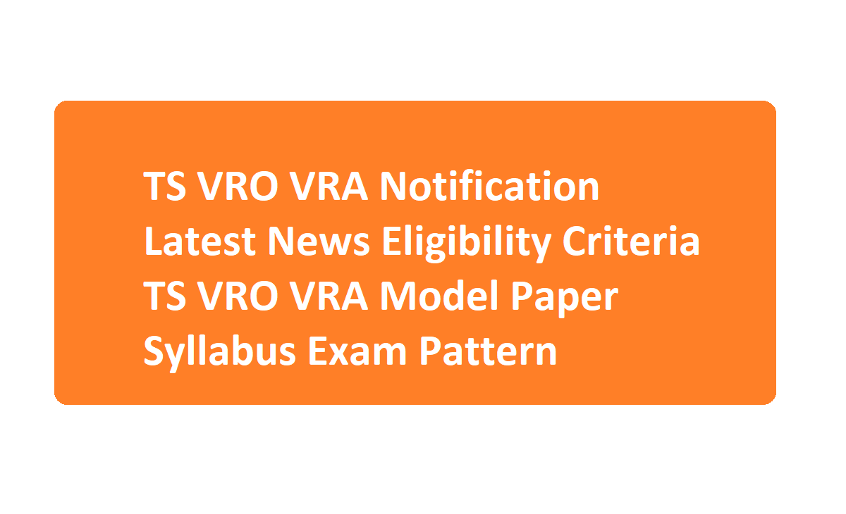 TS VRO VRA Notification 2020 Latest News Eligibility Criteria TS VRO VRA Model Paper Syllabus Exam Pattern 2020