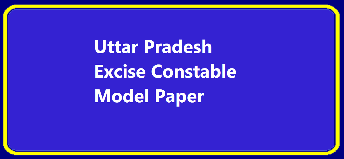 Uttar Pradesh Excise Constable Recruitment 2020 Notification & Apply Online Eligibility Exam Date & Syllabus