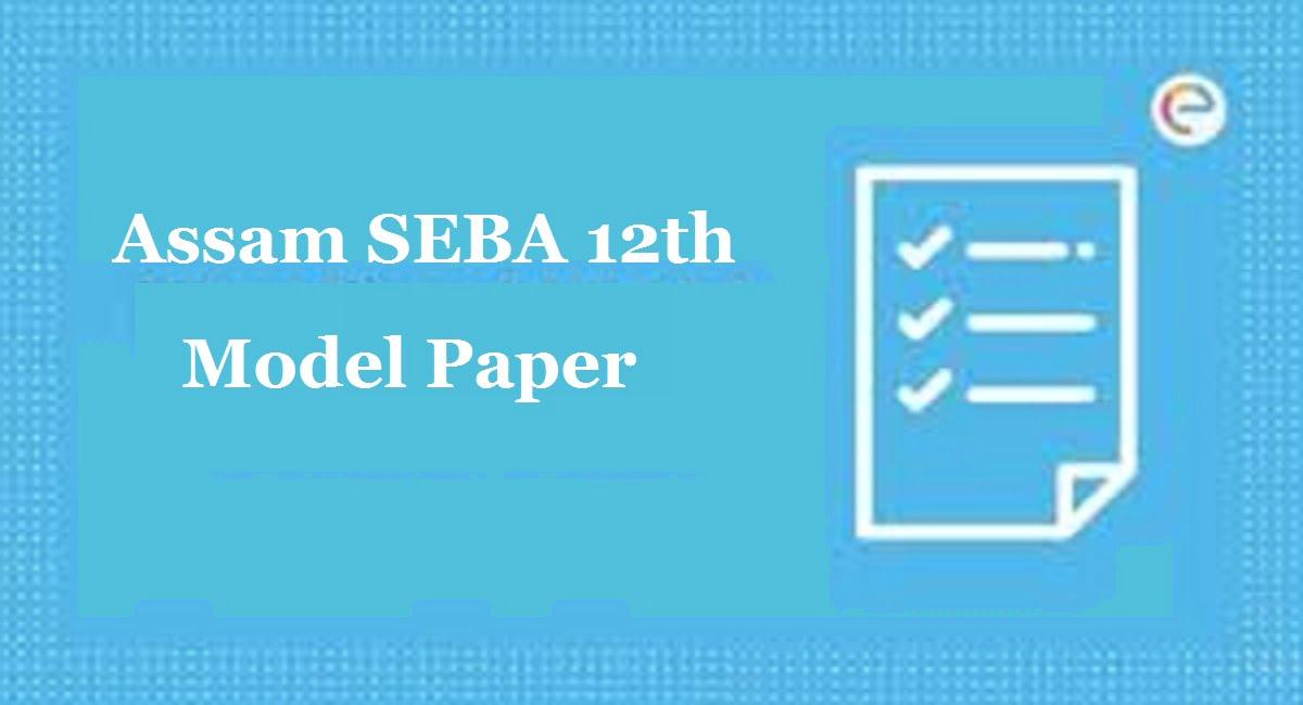 SEBA HS Model Paper 2021, AHSEC HS Question Paper 2021