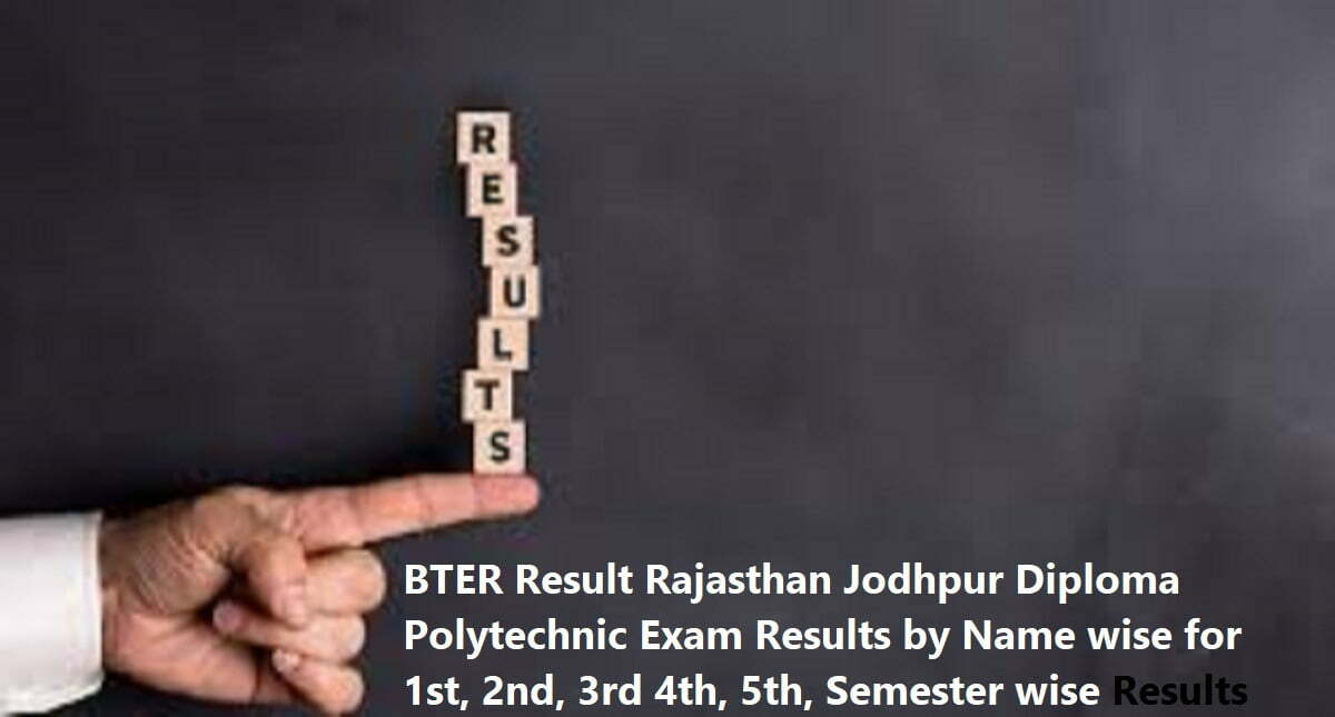 BTER Result 2020 Rajasthan Jodhpur Diploma Polytechnic Exam Results 2020 by Name wise for 1st, 2nd, 3rd 4th, 5th, Semester wise Results