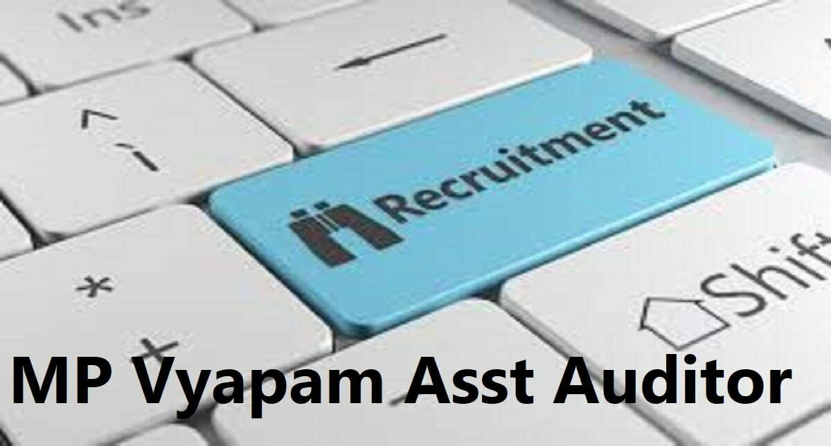 MP Vyapam Asst Auditor Recruitment 2020 MPPEB Sub Grade 2 Eligibility Exam Date & Syllabus Model Questions Papers Exam Pattern 2020