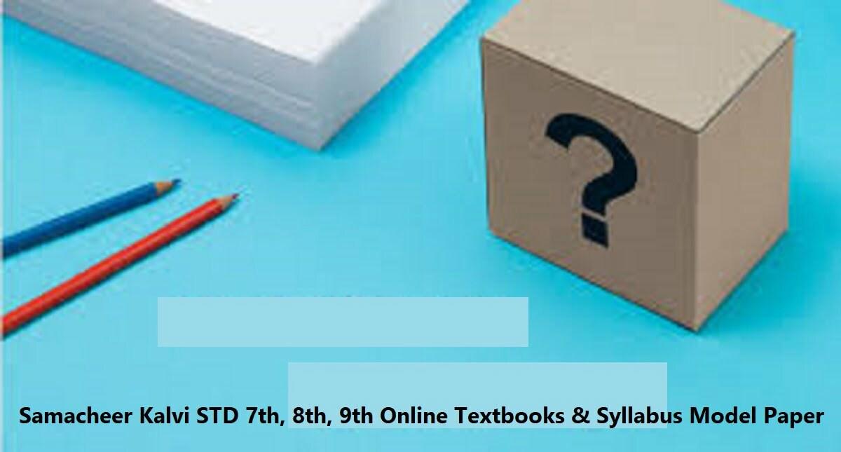 Samacheer Kalvi STD 7th / 8th /9th Online Textbooks New Syllabus 2020 Model Paper 2020